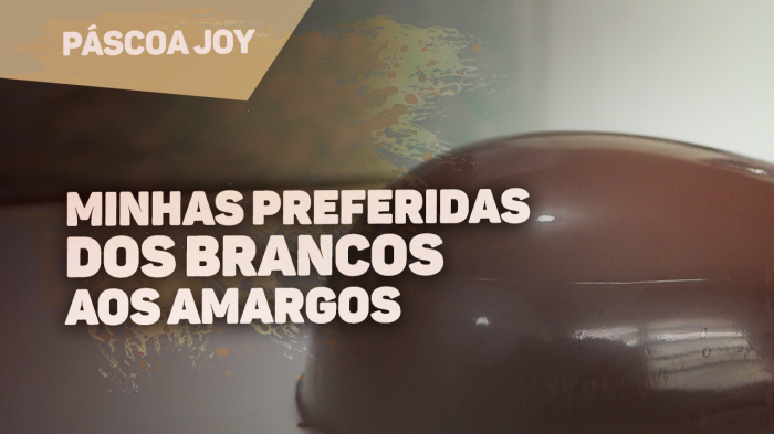 AS MARCAS DE CHOCOLATE QUE EU USO NA PÁSCOA
