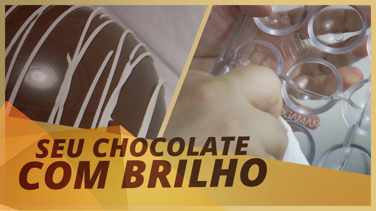 DICAS PARA TER UM CHOCOLATE COM BRILHO